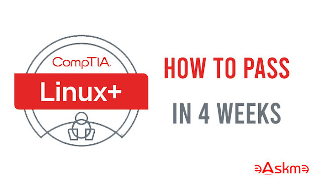How I Passed CompTIA Linux+ XK0-004 Exam In 4 Weeks: eAskme