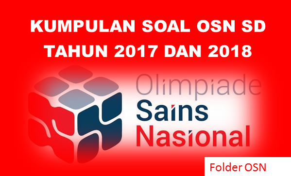Kumpulan Soal OSN SD Tahun 2018 dan 2017