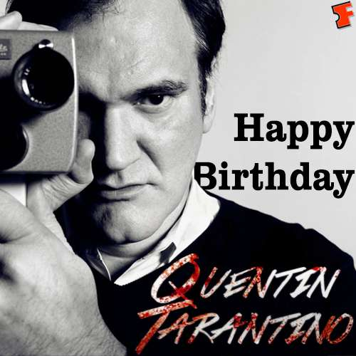 Quentin Tarantino's Birthday Wishes Images