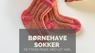 Lette sokker til ungerne https://charlottekaae.bigcartel.com/product/bornehave-sokker-pa-tykke-pinde-med-let-hael