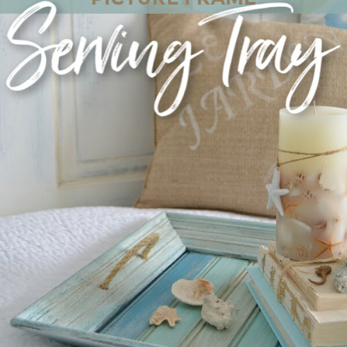 How To Turn A Picture Frame Into A Coastal Serving Tray