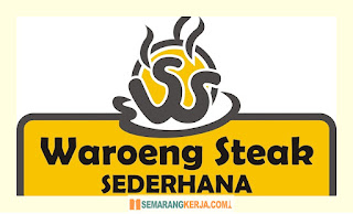 Lowongan Kerja waiters di Waroeng Steak Sederhana  Semarang Juli 2021