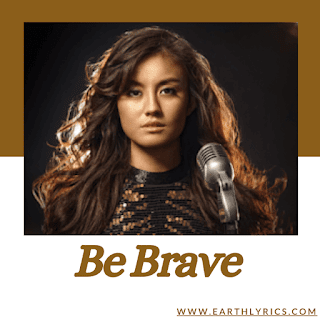 Be brave lyrics