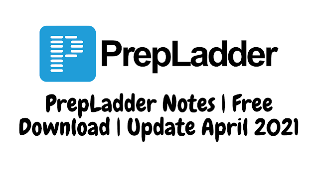 PrepLadder Notes | Free Download | Update April 2021