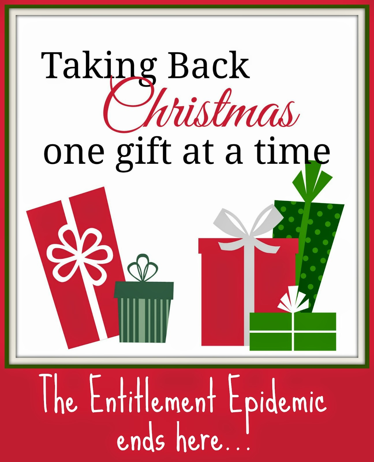 Taking Back Christmas One Gift at a Time {The Entitlement Epidemic ends here...} A call to live simply so that others might simply live.