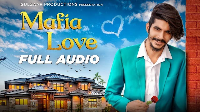Mafia Love : Song Lyrics by Gulzaar Chhaniwala