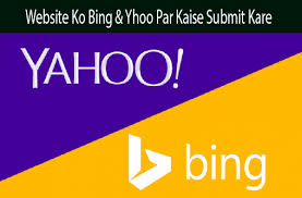 Website Blog Bing Yahoo ! Search Engine Me Kaise Submit Kare
