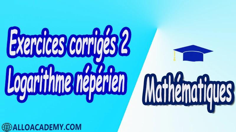 Exercices corrigés 2 Fonction Logarithme pdf  Mathématiques Maths Fonction Logarithme Introduction du logarithme Définition Relation fondamentale Etude de la fonction logarithme Limite aux bornes Variations Fonction ln(u) Croissance comparée du logarithme népérien et des fonctions puissance Equations et inéquations Nombre e Résolution d'équations Résolution d'inéquations logarithme décimal Cours résumés exercices corrigés devoirs corrigés Examens corrigés Contrôle corrigé travaux dirigés td
