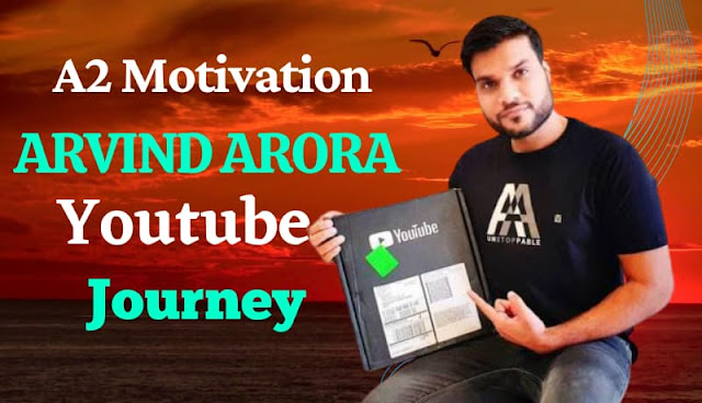 Arvind arora youtube journey in hindi, arvind arora success story in hindi