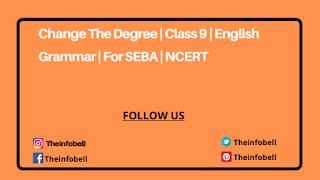 Change the Degree For Class 9 | English Grammar | SEBA | NCERT