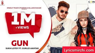 GUN गन Song Lyrics | Sukh Lotey | Latest Punjabi Song 2020