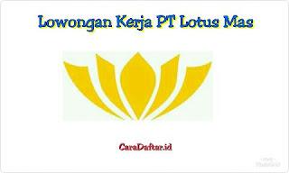 Loker Tangerang PT Lotus Mas Oktober 2019