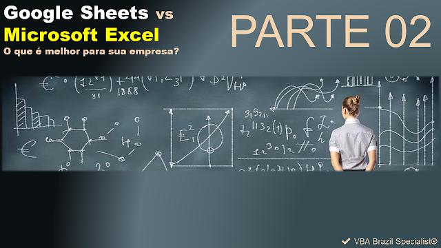 Google Sheets vs Microsoft Excel: Parte 2 - O que é melhor para sua empresa?