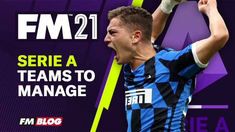 Football Manager 2021 Teams to Manage in Serie A