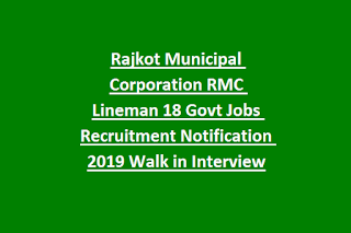 Rajkot Municipal Corporation RMC Lineman 18 Govt Jobs Recruitment Notification 2019 Walk in Interview
