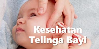 Jaga Kesehatan Telinga Bayi Dengan Mengenali Ciri dan Cara Pencegahannya