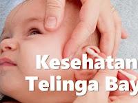 Praktis! Cara Menjaga Kesehatan Telinga Bayi Dengan Mengenali Ciri dan Cara Pencegahannya