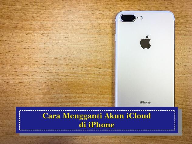 Cara Mengganti Akun iCloud di iPhone
