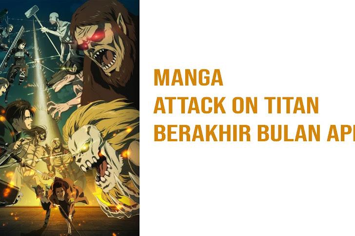 Manga Attack on Titan Akan Berakhir di Bulan April