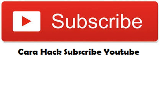 Cara Hack Subscribe Youtube