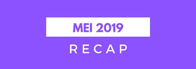 Recap Mei 2019