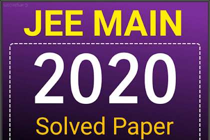 [PDF] Download JEE Main 2020 Solved Papers |  Detailed Solutions
