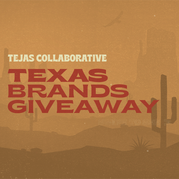 TEJAS COLLABORATIVE - Texas Brands Giveaway