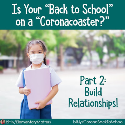 "Is Your ""Back to School"" on a Coronacoaster? Part 2: Build Relationships! The uncertainty of ""Back to School"" is making it difficult for teachers to plan. Here are some ideas that will help you build relationships, no matter where your class will be!"