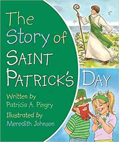 The Story of Saint Patrick's Day the night before st. patrick's day