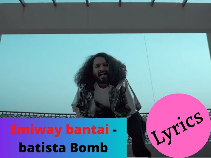 Batista Bomb lyrics - Emiway Bantai Rap song 2020