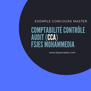 Exemple Concours Master Comptabilité Contrôle Audit (CCA) - Fsjes Mohammedia