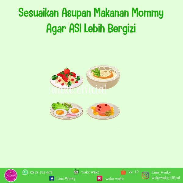 Cara Agar Asupan Makan Mommy Membuat ASI Jadi Bergizi