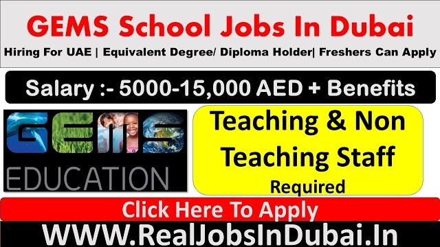 GEMS Hiring Staff In Dubai UAE 2021