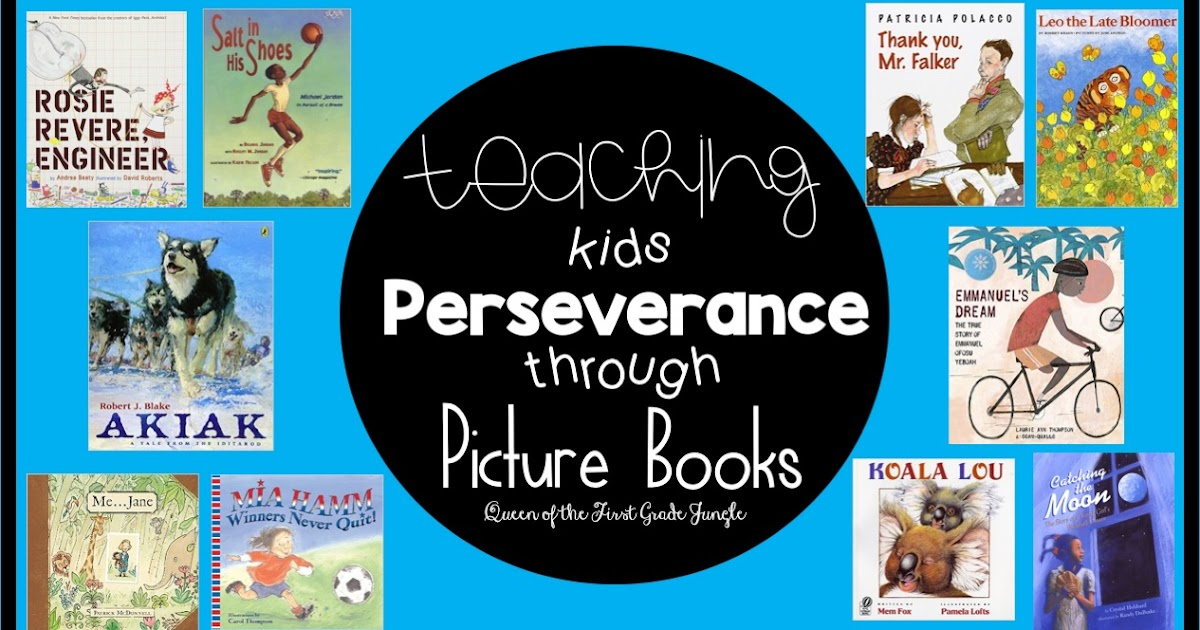 Teaching Kids Perseverance through Picture Books - Queen ...