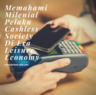 Memahami Milenial Pelaku Cashless Society Di Era Leisure Economy.