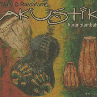 Album Tony Q Rastafara Akustik Kurang Tambah