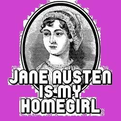 jane austen is my homegirl with drawing of Jane Austen