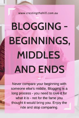 Never compare your beginning with someone else's middle. Blogging is a long process - you need to love it for what it is - not for the fame you thought it would bring you. Enjoy the ride and stop comparing. #blogging