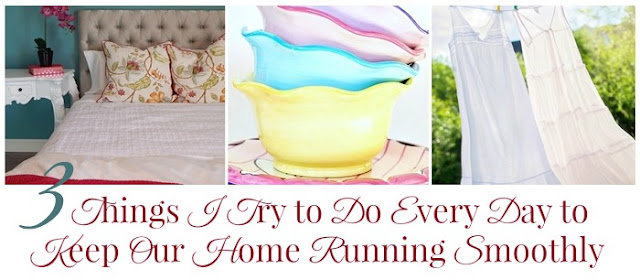 3 Things I Try to Do Every Day to Keep Our Home Running Smoothly