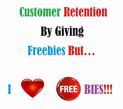 Customer retention giving freebies