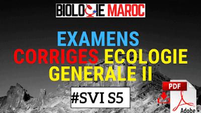 EXAMENS CORRIGE d'ECOLOGIE GÉNÉRALE II SVI Semestre S5 PDF à télécharger