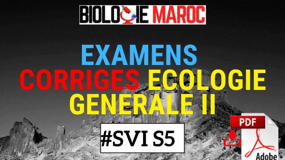 EXAMENS CORRIGE ECOLOGIE GÉNÉRALE II SVI S5 - PDF à télécharger