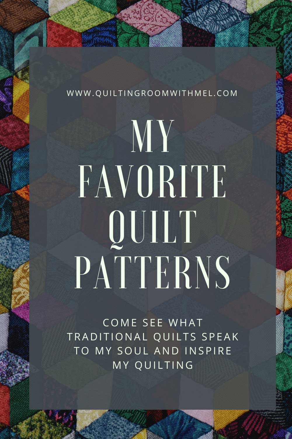 Traditional quilt patterns speak to my heart, they are what my mom and grandmothers made.  Come learn what my top 10 favorite quilt patterns are and why they inspire me.