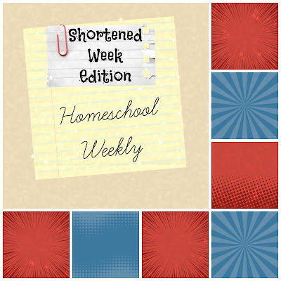 Homeschool Weekly - Shortened Week Edition on Homeschool Coffee Break @ kympossibleblog.blogspot.com