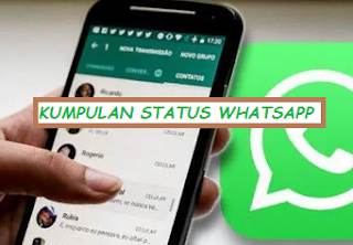 Kumpulan Status Whatsapp Keren Terbaik Untuk Berbagai Hal