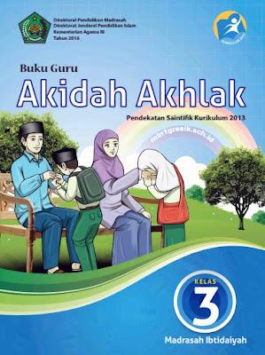 buku guru mata pelajaran akidah akhlak kelas 3 madrasah ibtidaiyah kurikulum 2013 revisi tahun 2016