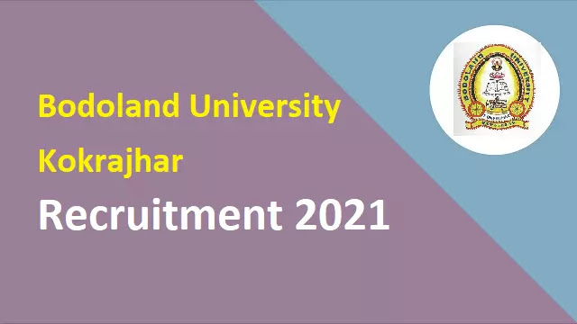Bodoland University Kokrajhar Recruitment 2021