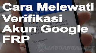 Cara Melewati Verifiakasi Akun Google FRP