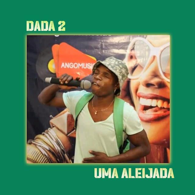 Dada 2 Feat. Chupa Cabra - Uma Aleijada Mp3 Download