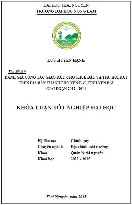 Đánh giá công tác giao đất cho thuê đất và thu hồi đất trên địa bàn thành phố Yên Bái tỉnh Yên Bái giai đoạn 2012 – 2014